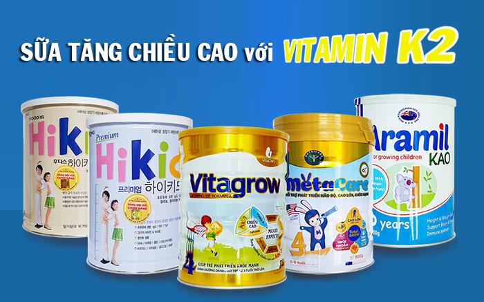 Sữa tăng chiều cao có Vitamin K2